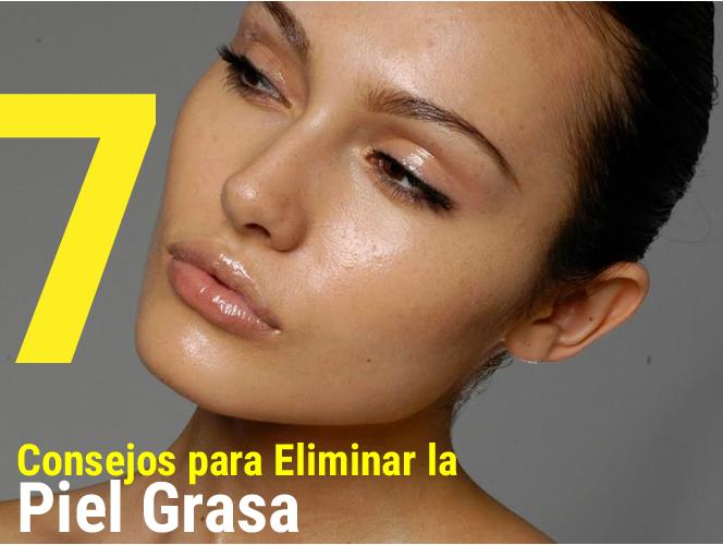 7 consejos para evitar la piel grasa